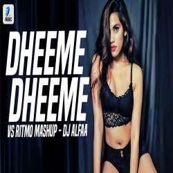 Dheeme Dheeme vs RITMO Mashup - DJ Alfaa Poster