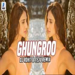 Ghungroo Song (Remix) - DJ Rohit n Teju Poster
