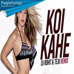Koi Kahe Kehta Rahe (Remix) DJ Rohit  Teju Poster