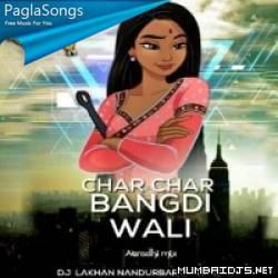 Char Char Bangadi Vali Gadi - Remix - Dj Lakhan Nandurbar N Dj MJ Remix Poster