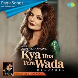 Kya Hua Tera Wada Reloaded Mp3 Song Download 320kbps Paglasongs