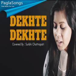 Dekhte Dekhte (Female Cover Version) Mp3 Song Download