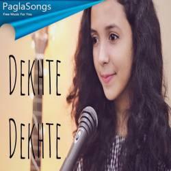 Dekhte Dekhte ( Female Version Cover) Mp3 Song Download