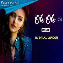 Ole Ole 2 0 Club Mix Dj Dalal London Mp3 Song Download 320kbps Paglasongs