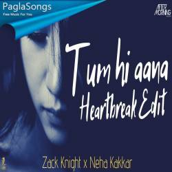 Tum Hi Aana (Heartbreak) Zack Knight Neha Kakkar Poster
