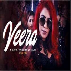 Veera (Desi Mix) DJ Ravish, DJ Chico n DJ Bapu Poster