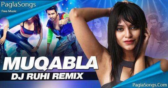 Muqabla (Remix) - DJ Ruhi Mp3 Song Download 320Kbps | PaglaSongs