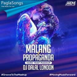 Malang Title Song Hard Trap Dj Dalal London Mp3 Song Download 320kbps Paglasongs