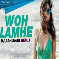 Woh Lamhe (Remix) - DJ Abhishek Poster