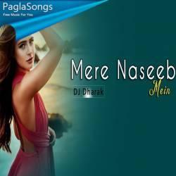 Mere Naseeb Mein Remix Dj Dharak Mp3 Song Download 320kbps Paglasongs