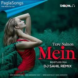 Tere Nainon Mein Bootleg Mashup Dj Sahil Remix Mp3 Song Download 320kbps Paglasongs