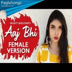 Aaj Bhi (Female Version) Poster