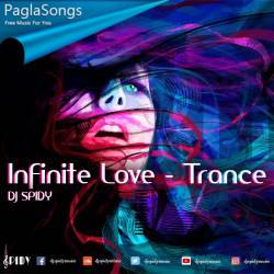 Infinite Love (Trance Mix) - DJ SPIDY Mp3 Song Download