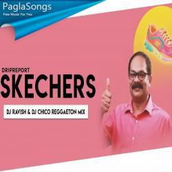 Skechers (Reggaeton Mix) - DJ Ravish n DJ Chico Poster