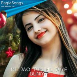 Mil Jao Tum Mil Jaye Duniya Poster