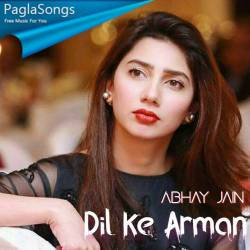 Dil Ke Arman Abhay Jain Mp3 Song Download 320kbps Paglasongs