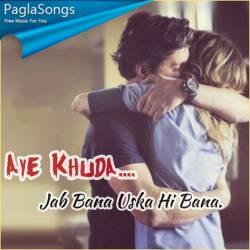 Jab Bana Uska Hi Bana Mp3 Song Download 320kbps Paglasongs