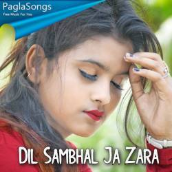 Dil Sambhal Ja Zara Poster