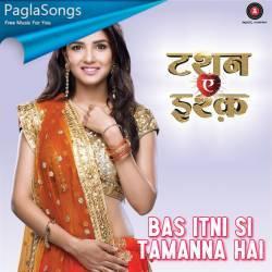 Bas Itni Si Tamanna Hai Mp3 Song Download 320Kbps | PaglaSongs