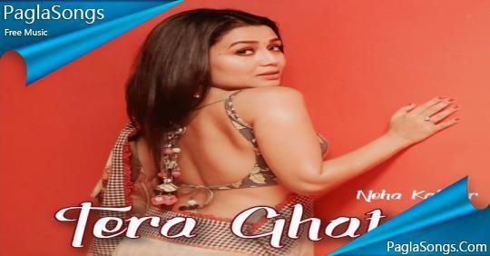Tera Ghata Neha Kakkar Mp3 Song Download 320kbps Paglasongs