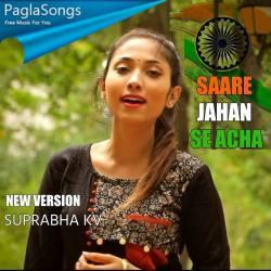 Saare Jahan Se Acha Suprabha Kv Mp3 Song Download 320kbps Paglasongs