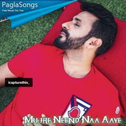 Mujhe Neend Na Aaye Suryaveer Mp3 Song Download 320kbps Paglasongs