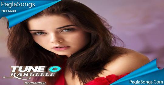 Tune O Rangeele (Remix) - DJ Cracker Mp3 Song Download 320Kbps   PaglaSongs
