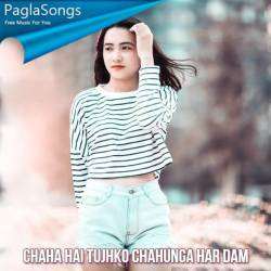 Chaha Hai Tujhko Chahunga Har Dam Remix Poster