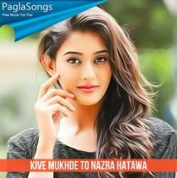 Kive Mukhde To Nazra Hatawa Poster