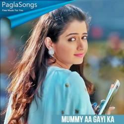 Mummy Aa Gayi Ka Poster