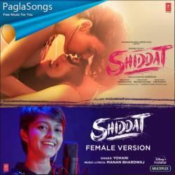 Shiddat (Female Version) Poster